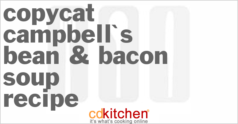Campbell's Bean & Bacon Soup and more recipes