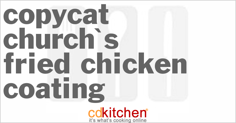 Church's Fried Chicken Coating and more recipes
