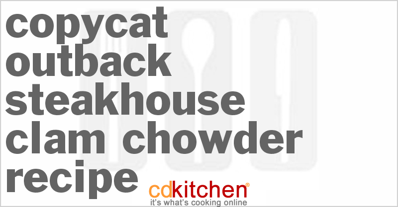 Outback Steakhouse Clam Chowder and more recipes