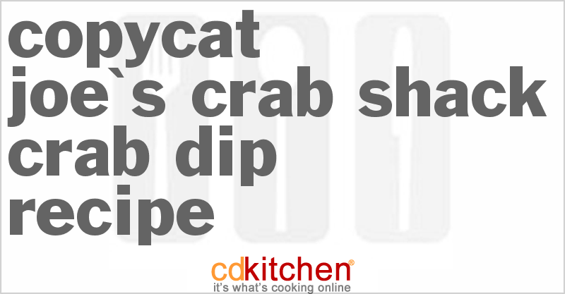 Joe's Crab Shack Crab Dip and more recipes