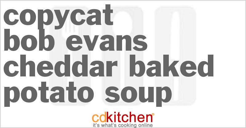 Bob Evans Cheddar Baked Potato Soup Recipe From Cdkitchen