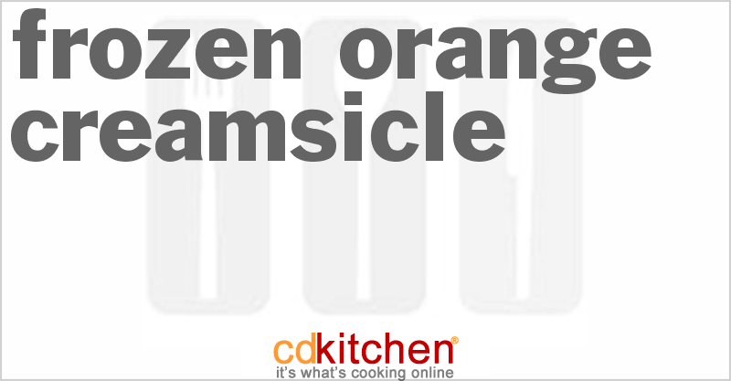 Frozen Orange Creamsicle and more recipes