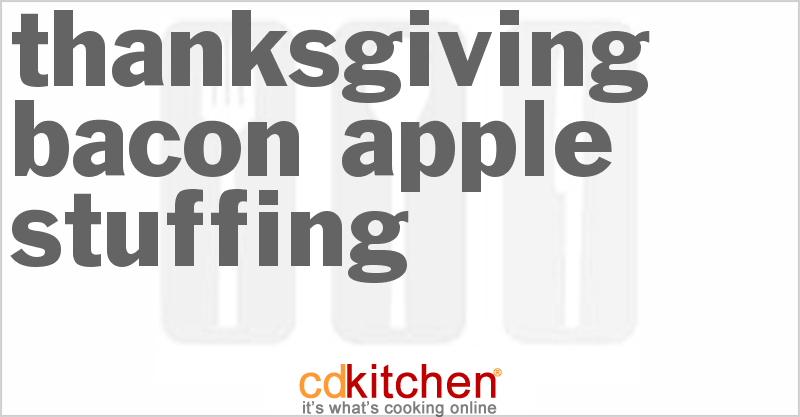 Thanksgiving Bacon-Apple Stuffing and more recipes