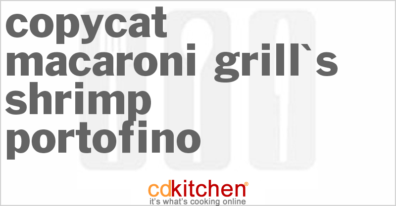 Macaroni Grill's Shrimp Portofino and more recipes