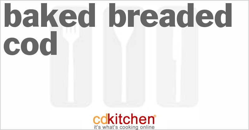 Baked Breaded Cod and more recipes
