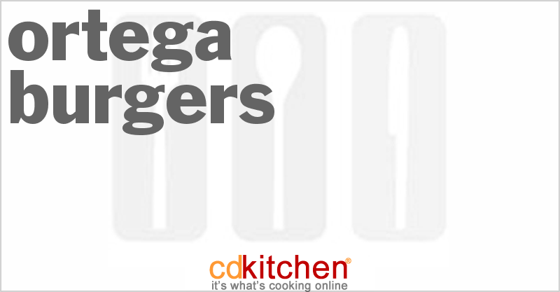 Ortega Burgers and more recipes