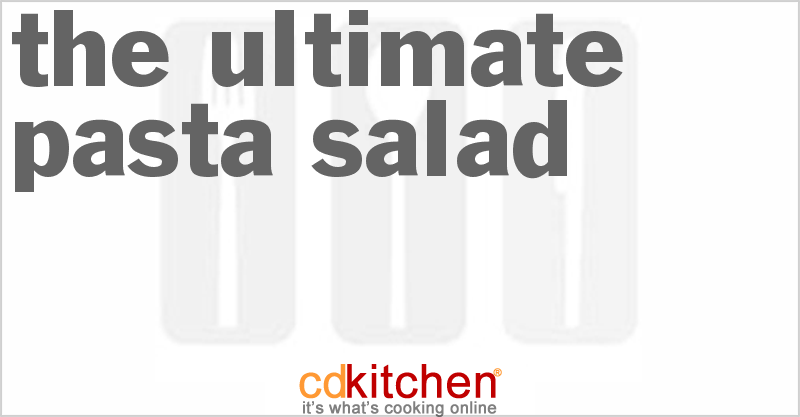 The Ultimate Pasta Salad Recipe from CDKitchen