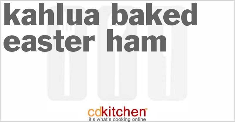 Kahlua Baked Easter Ham Recipe from CDKitchen