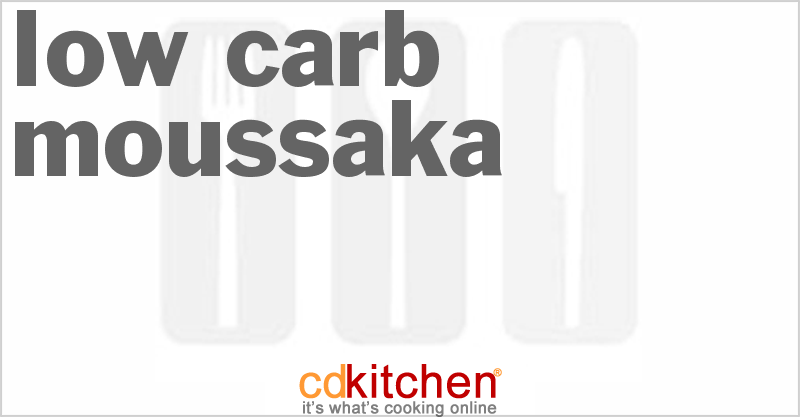 Low Carb Moussaka and more recipes