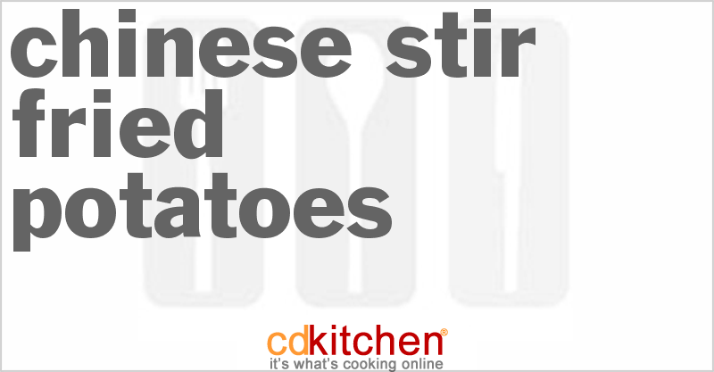 Chinese Stir-Fried Potatoes and more recipes