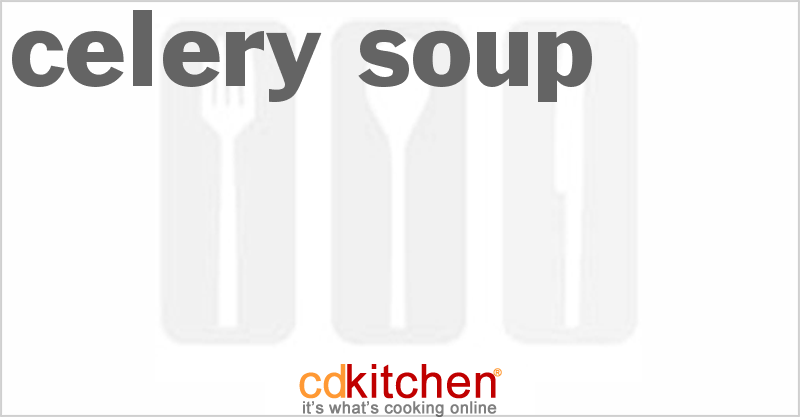 Celery Soup and more recipes