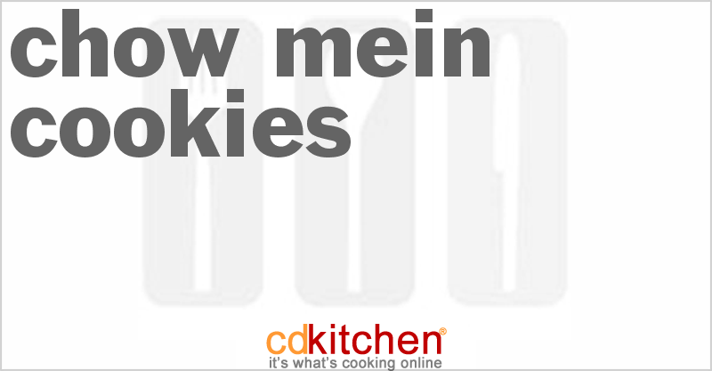 Chow Mein Cookies and more recipes