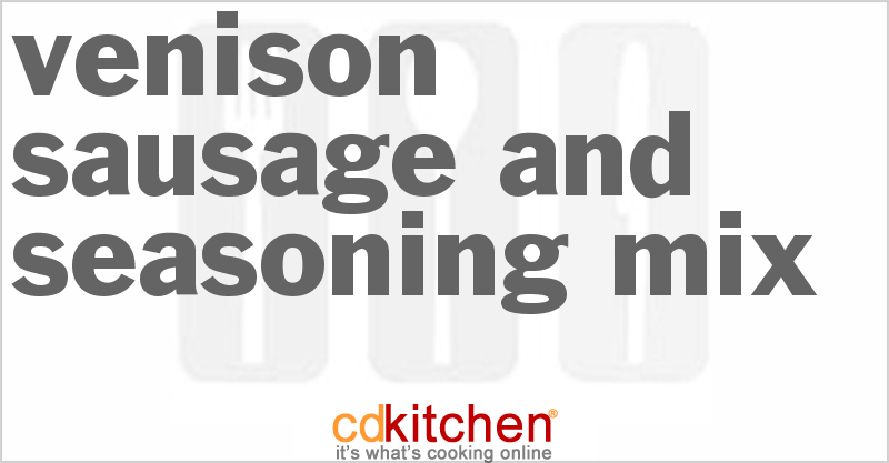 Venison Sausage And Seasoning Mix and more recipes
