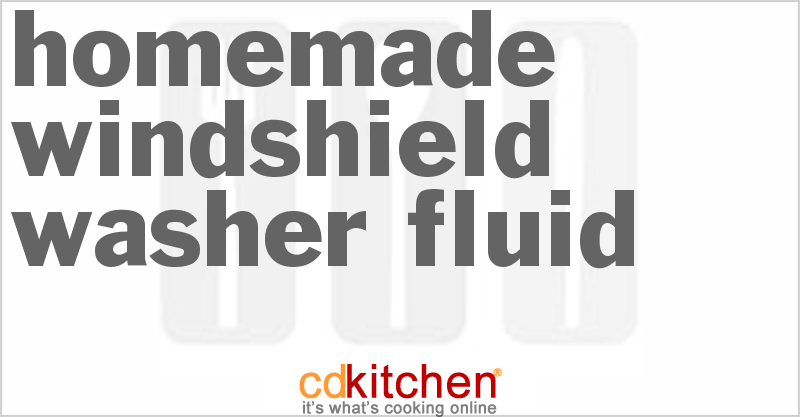 Windshield-Washer Fluid and more recipes