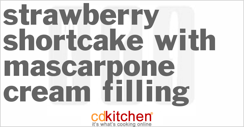 Strawberry Shortcake With Mascarpone Cream Filling Recipe | CDKitchen ...