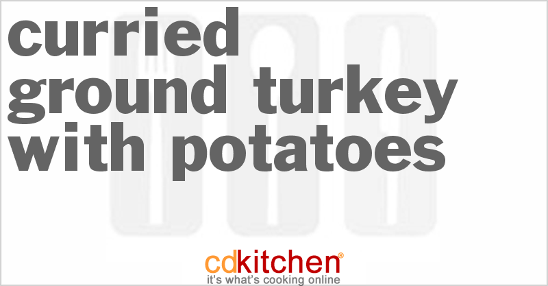 Curried Ground Turkey With Potatoes Recipe from CDKitchen