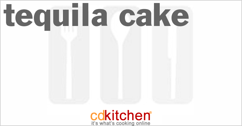 Tequila Cake and more recipes