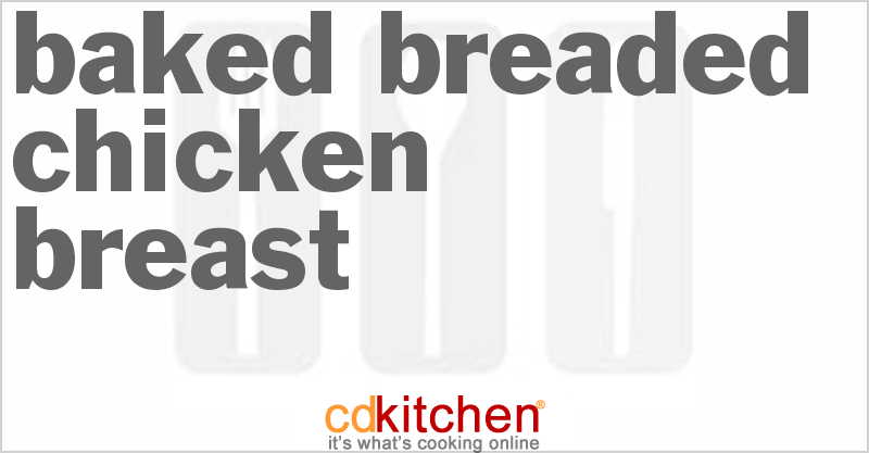 Baked Breaded Chicken Breast and more recipes
