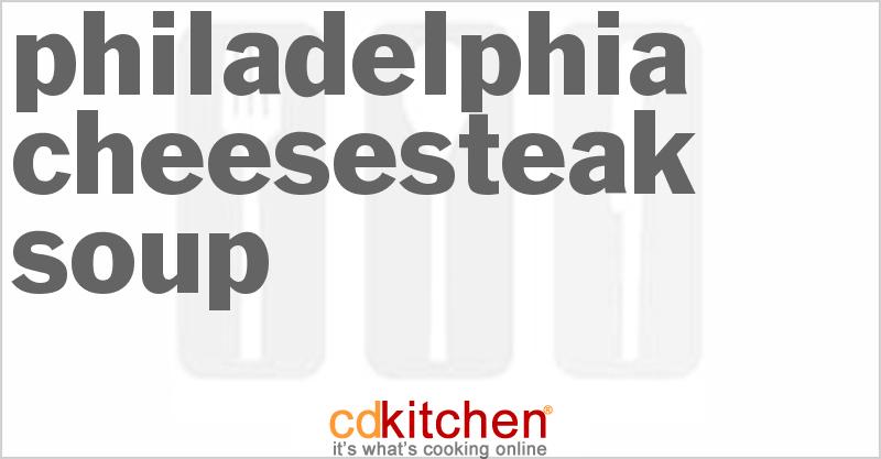 Philadelphia Cheesesteak Soup Recipe