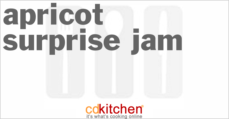 Apricot Surprise Jam and more recipes