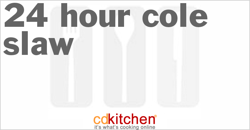 24 Hour Cole Slaw and more recipes