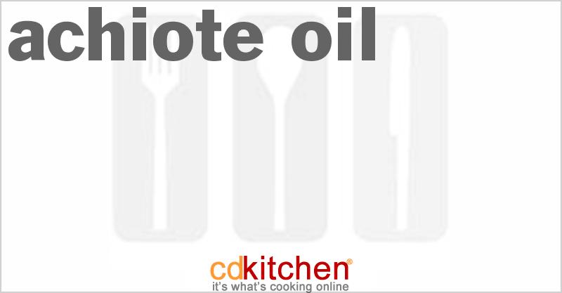 Achiote Oil Achiote Oil Cdkitchen.com
