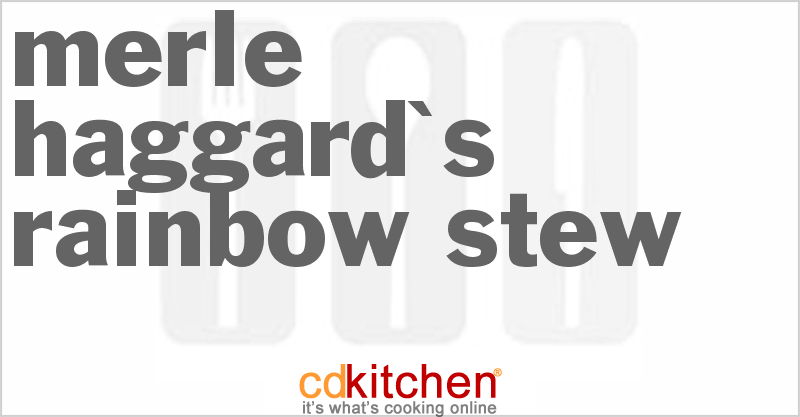 Merle Haggard's Rainbow Stew and more recipes