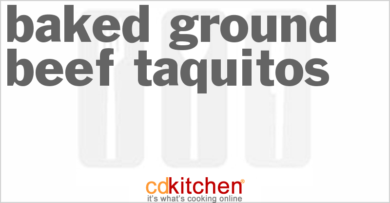 Baked Ground Beef Taquitos and more recipes