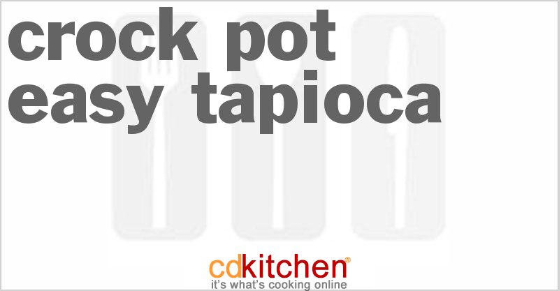 Easy Tapioca and more recipes