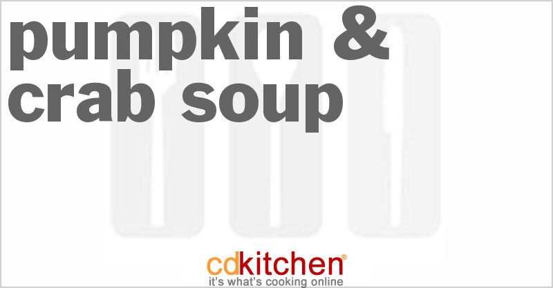 Pumpkin & Crab Soup and more recipes