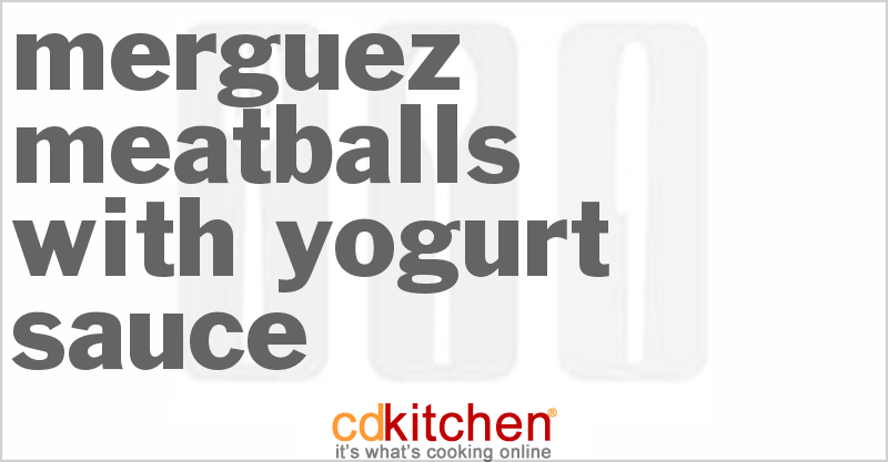 Merguez Meatballs With Yogurt Sauce Recipe | CDKitchen.com