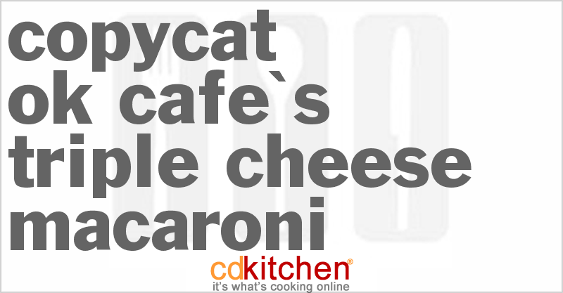 OK Cafe's Triple Cheese Macaroni and more recipes