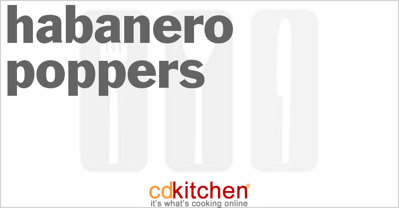 Habanero Poppers and more recipes