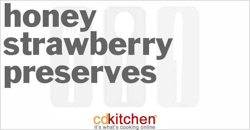 Honey Strawberry Preserves and more recipes