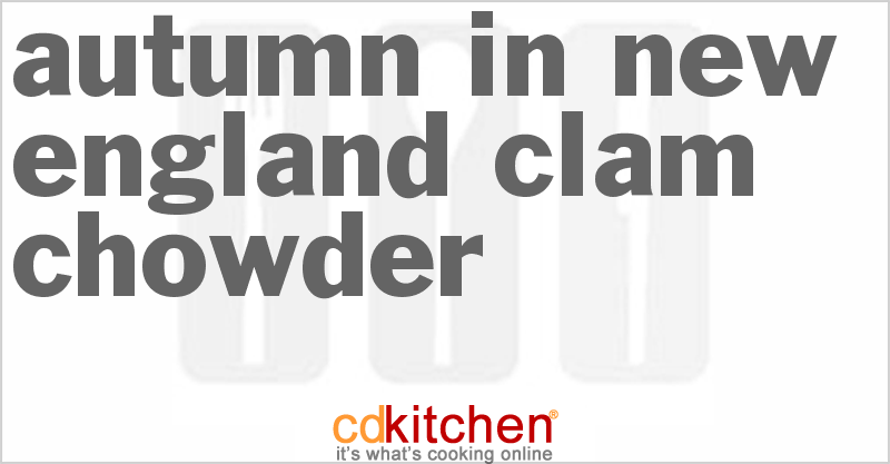 Autumn in New England Clam Chowder and more recipes
