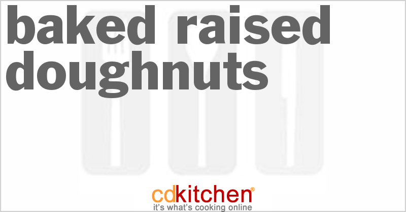 Baked Raised Doughnuts and more recipes
