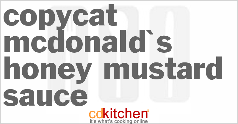 McDonald's Honey Mustard Sauce and more recipes