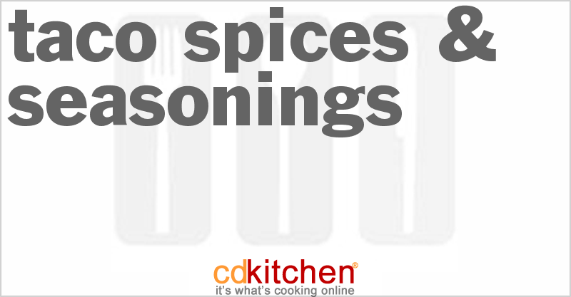 Taco Spices & Seasonings and more recipes