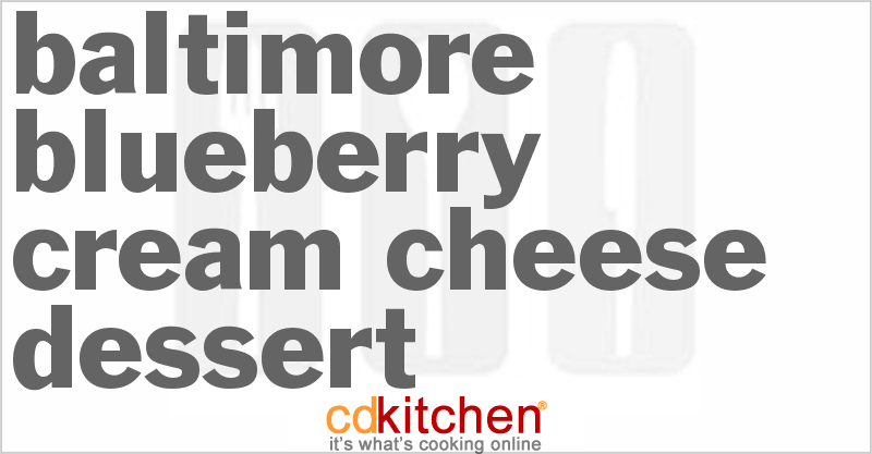 Baltimore Blueberry Cream Cheese Dessert and more recipes