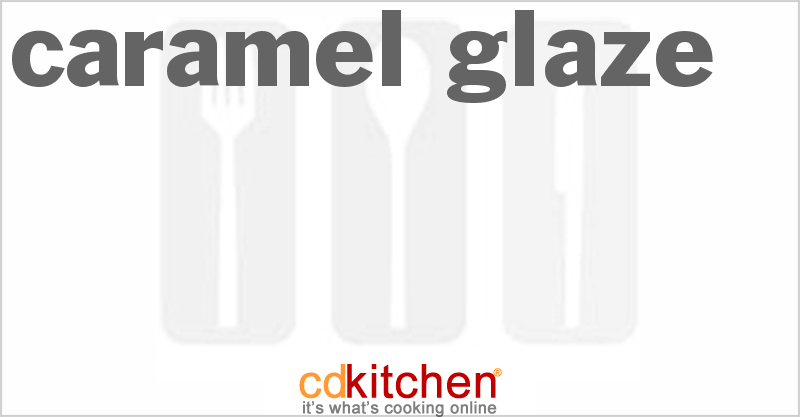 Caramel Glaze and more recipes