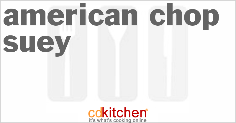 American Chop Suey and more recipes