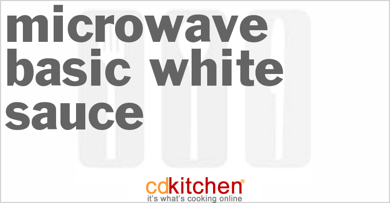 Microwave Basic White Sauce and more recipes