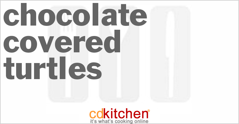 Chocolate Covered Turtles Recipe | CDKitchen.com