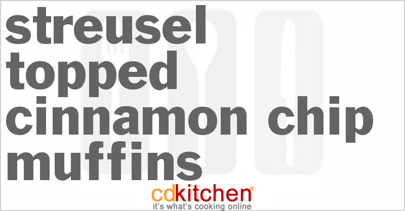 Streusel-topped Cinnamon Chip Muffins and more recipes