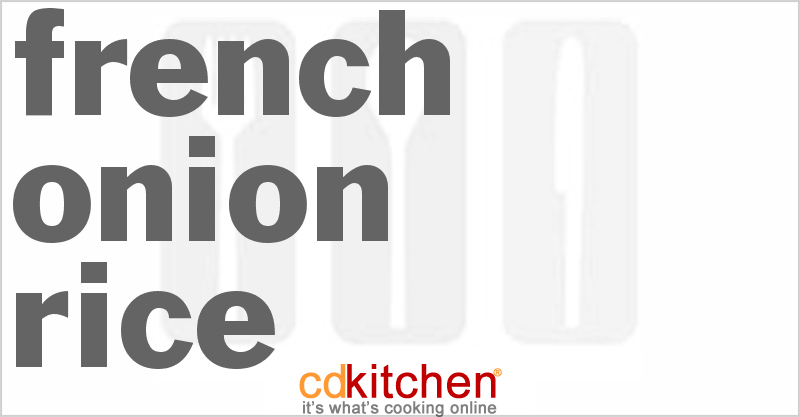 French Onion Rice and more recipes