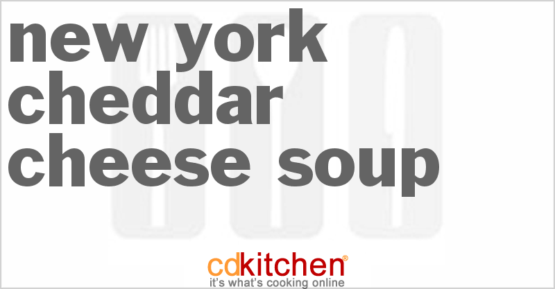 New York State Cheddar Cheese Soup and more recipes