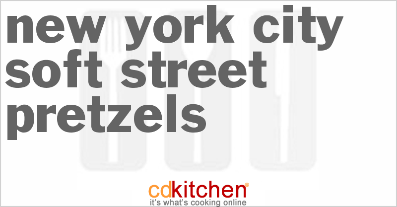 New York City Soft Street Pretzels and more recipes