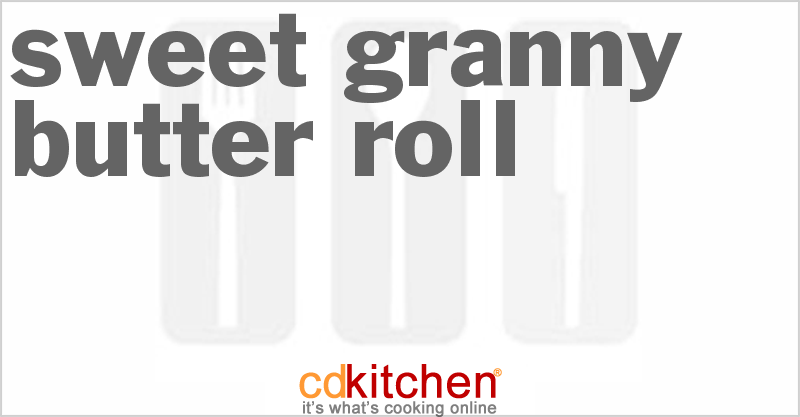 Sweet Granny Butter Roll and more recipes
