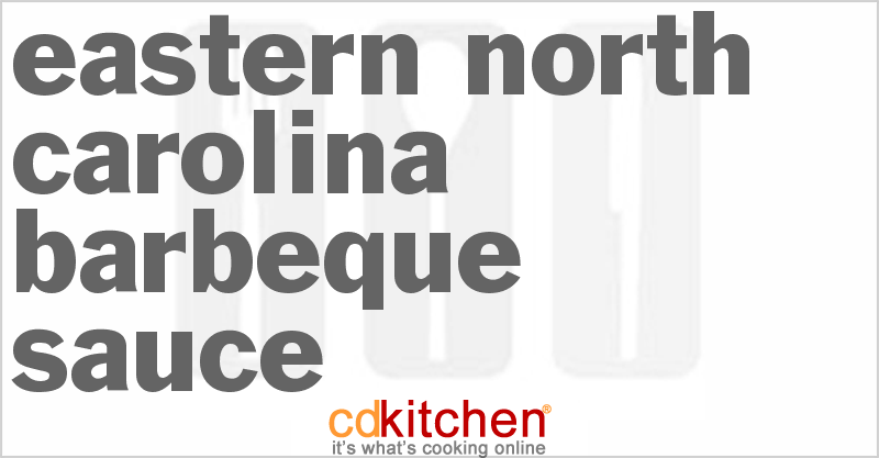 Eastern North Carolina Barbeque Sauce Recipe from CDKitchen