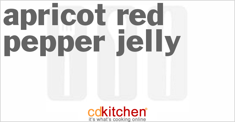 Apricot-Red Pepper Jelly and more recipes